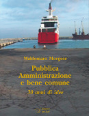 Pubblica Amministrazione e bene comune30 anni di idee