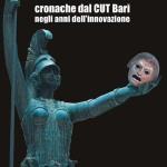 Attraverso il teatroCronache dal CUT Bari negli anni dell'innovazione