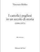 I cattolici pugliesi in un secolo di storia (1898 – 1973)