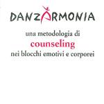 DANZARMONIAuna metodologia di counseling nei blocchi emotivi e corporei
