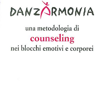 DANZARMONIA - UNA METODOLOGIA DI COUNSELING NEI BLOCCHI EMOTIVI E CORPOREI