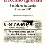 L'eccidio ignoratoSan Marco in Lamis: 8 Marzo 1905