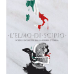 L'ELMO DI SCIPIO SCENE E SCENETTE DELLA STORIA D'ITALIA