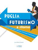 PUGLIA - FUTURISMO e ritorno
