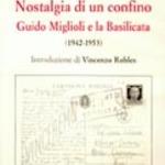 Nostalgia di un confino Guido Miglioli e la Basilicata (1942-1953)