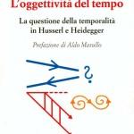 L'oggettività del tempoLa questione della temporalità in Husserl e Heidegger