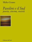 Pasolini e il Sudpoesia, cinema, società