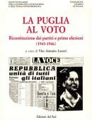 LA PUGLIA AL VOTORicostituzione dei partiti e prime elezioni (1943 - 1946)