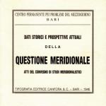 DATI STORICI E PROSPETTIVE ATTUALI DELLA QUESTIONE MERIDIONALEATTI DEL CONVEGNO DI STUDI MERIDIONALISTICI