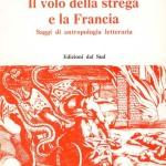 Il volo della strega e la FranciaSaggi di antropologia letteraria
