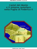 Castel del Monte e il sistema castellare nella Puglia di Federico II