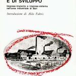 STRATEGIE DI SOPRAVVIVENZA E DI SVILUPPOImprese-impianto e imprese-sistema nell'area industriale di Bari