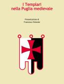 I Templari nella Puglia medievale