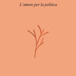 L'amore per la politica