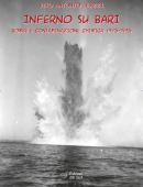 INFERNO SU BARIBOMBE E CONTAMINAZIONE CHIMICA: 1943-1945