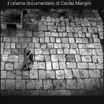 CON OSTINATA PASSIONEIl cinema documentario di Cecilia Mangini