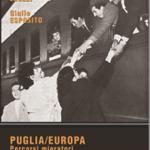 PUGLIA/EUROPAPercorsi migratori 1946-1973