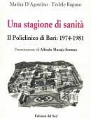 Una stagione di sanitàIl Policlinico di Bari: 1974-1981