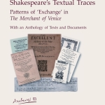 Shakespeare's Textual TracesPatterns of 'exchange' in The Merchant of Venice