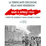 Bari 9 Aprile 1945 La terrificante esplosione della nave Henderson