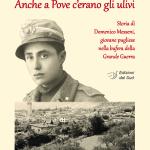 ANCHE A POVE C'ERANO GLI ULIVIStoria di Domenico Messeni, giovane pugliese nella bufera della Grande Guerra