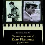 L'avventurosa vita di Enzo Fiermonte pugile attore