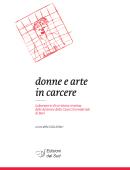 donne e arte in carcereLaboratorio di scrittura creativa delle detenute della Casa Circondariale di Bari
