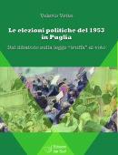 """Le elezioni politiche del 1953 in Puglia - Dal dibattito sulla legge """"truffa"""" al voto"""