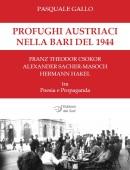 Profughi austriaci nella Bari del 1944 - Franz Theodor Csokor, Alexander Sacher-Masoch, Hermann Hakel tra Poesia e Propaganda