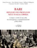 BARI rifugio dei profughi nell'Italia libera - Campi e centri di raccolta tra emergenza e normalizzazione (1943-1951)