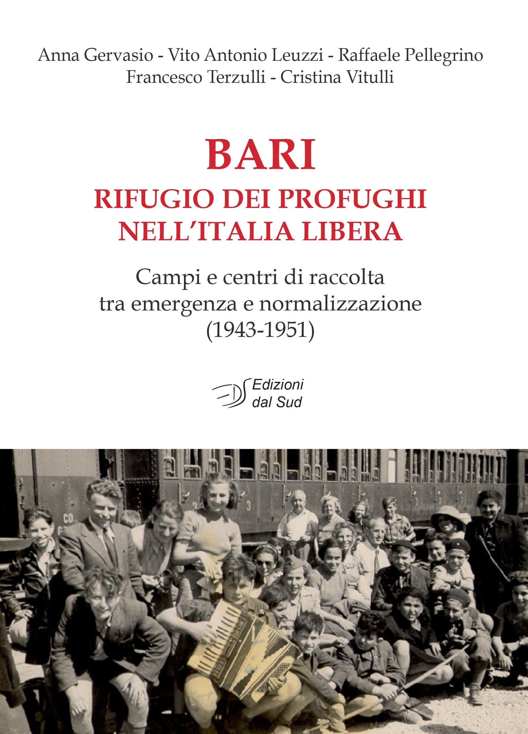 Carbonara Di Bari Storia bari rifugio dei profughi nell'italia libera - campi e centri di raccolta  tra emergenza e normalizzazione (1943-1951)
