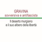 GRAVINA sovversiva e antifascista. Il deserto murgiano e il suo albero della libertà