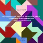 Per un approccio non conformista dell'esperienza estetica e conseguenze didattico-pedagogiche - teorie e pratica sperimentale