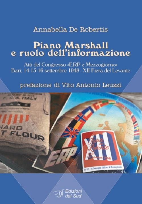 Piano Marshall e ruolo dell'informazione. Atti del Congresso «ERP e Mezzogiorno». Bari, 14-15-16 settembre 1948 - XII Fiera del Levante