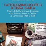 Cattolicesimo politico di Terra Jonica. Storia della Democrazia Cristiana e del Partito Cristiano Sociale a Taranto dal 1943 al 1956