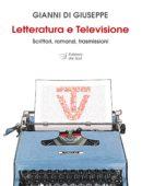 Letteratura e Televisione - Scrittori, romanzi, trasmissioni