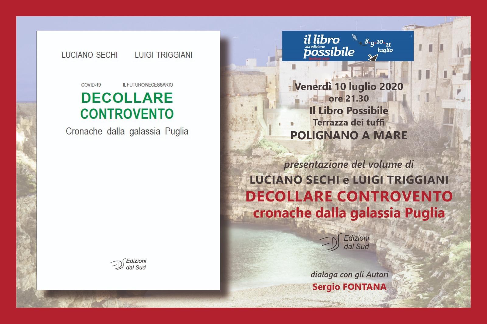 """Presentazione del libro """"Decollare controvento"""" di Luciano Sechi e Luigi Triggiani - analisi economica Puglia post covid 19 - Polignano a Mare - 10 luglio 2020- ore 21.30"""