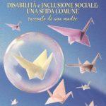 Disabilità e inclusione sociale: una sfida comune. Racconto di una madre